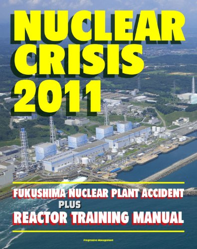 Nuclear Crisis 2011: The Major Accident at the Fukushima Nuclear Power Plant - Reactor Training Manual, Complete Chronicle of Events and Radiation Releases ... Japanese Power Station (English Edition) Pwr-station