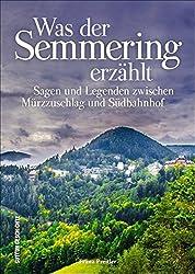 Was der Semmering erzählt (Sutton Sagen & Legenden)