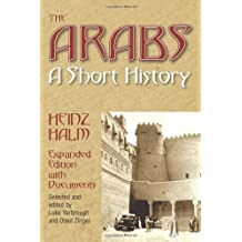 The Arabs: A Short History (Princeton Series of Middle Eastern Sources in Translation) by Heinz Halm (2011-12-15)