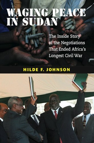 Waging Peace in Sudan: The Inside Story of the Negotiations That Ended Africa's Longest Civil War by Hilde F. Johnson (2010-12-17)