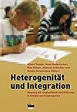 Heterogenität und Integration: Umgang mit Ungleichheit und Differenz in Schule und Kindergarten -