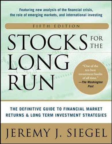 Stocks for the Long Run : The Definitive Guide to Financial Market Returns & Long-Term Investment Strategies