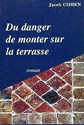 Du Danger de Monter Sur la Terrasse