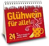 Glühwein für alle! Die 24 heißesten Rezepte mit und ohne Alkohol. Advents-Kalender.