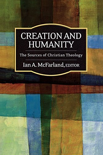 Creation and Humanity: The Sources of Christian Theology by Westminster John Knox Press (2009-06-29)