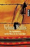 Buchinformationen und Rezensionen zu Das Vogelmädchen und der Mann, der der Sonne folgte: Roman von Velma Wallis