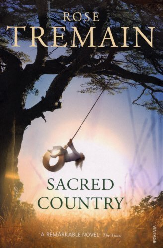Sacred Country: Written by Rose Tremain, 2002 Edition, (New Ed) Publisher: Vintage [Paperback]