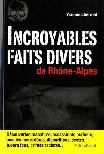 Incroyables faits divers de Rhône-Alpes