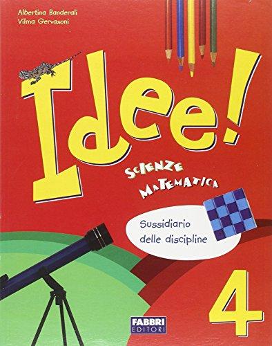 Idee. Ambito scientifico. Per la 4 classe elementare
