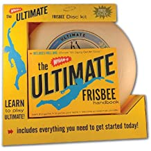 The Wham-O® Ultimate Frisbee Handbook: Tips and Techniques for Playing Your Best in Ultimate Frisbee