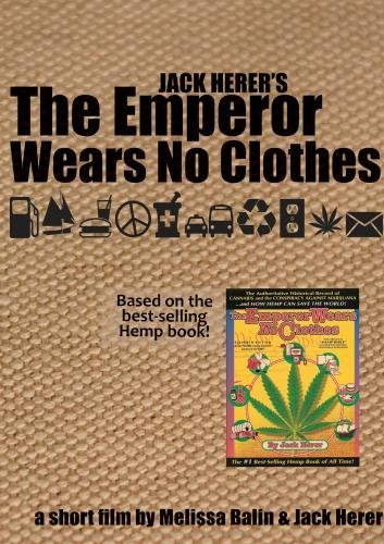 Jack Herer's The Emperor Wears No Clothes - SPONSOR'S EDITION by Eddy Lepp, Scott Levy, Money Mark, Los Marijuanos, Pauley Perrette, Ralphie May, Arjan Roskam, NJ Weedman Jack Herer