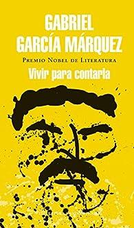 Vivir para contarla par Gabriel García Márquez