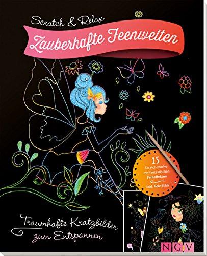 Scratch & Relax: Zauberhafte Feenwelten: Traumhafte Kratzbilder zum Entspannen - mit Holz-Stick (Scratch & Relax / 15 Scratch Motive mit fantastischen Farbeffekten)