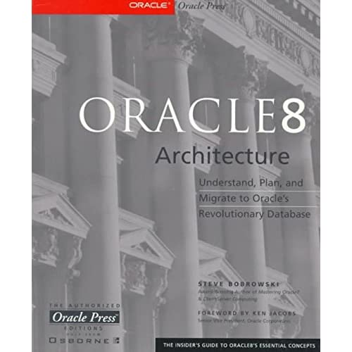 [(Oracle 8 Architecture)] [By (author) Steven Bobrowski] published on (October, 1997)