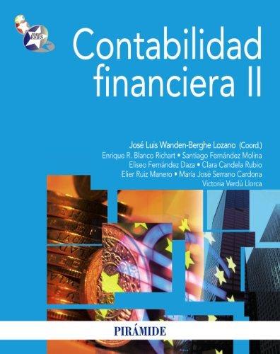 Contabilidad financiera II (Economía Y Empresa) por José Luis Wanden-Berghe