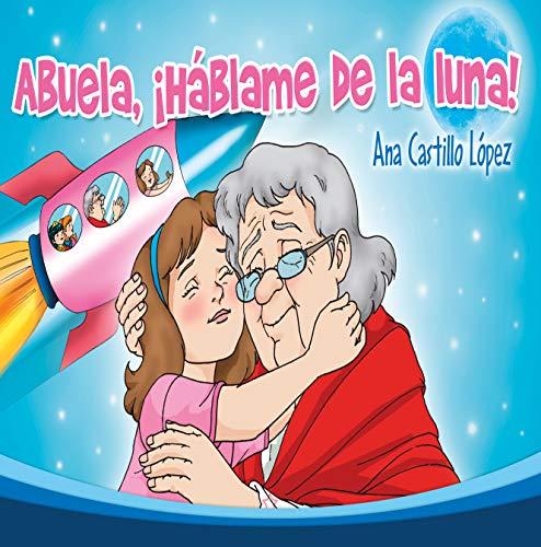 Abuela, ¡háblame de la luna! (Colección Esperanza nº 3) por Ana Castillo López