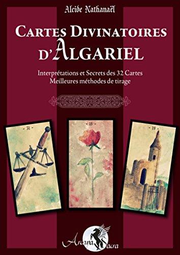 Cartes Divinatoires d'Algariel: Interprétations et Secrets des 32 Cartes - Meilleures méthodes de tirage par Alcide NATHANAËL