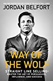 #5: Way of the Wolf: Straight Line Selling - Master the Art of Persuasion, Influence, and Success