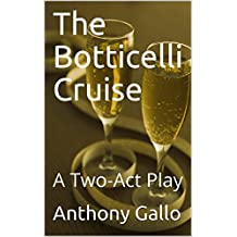 The Botticelli Cruise: A Two-Act Play