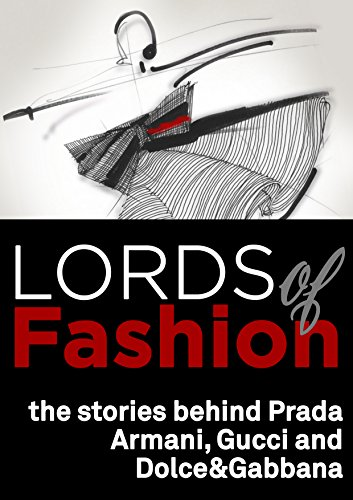 Lords of Fashion, the stories behind Prada, Armani, Gucci and Dolce&Gabbana (English Edition)