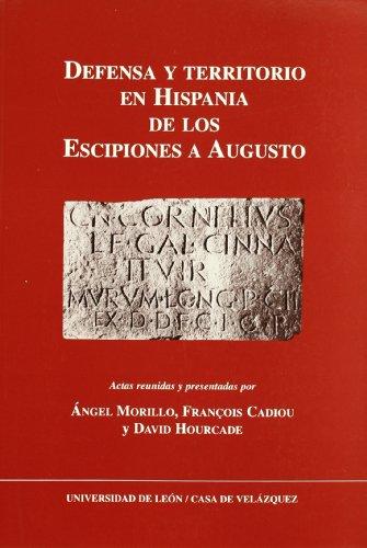 Defensa y territorio en Hispania de los Escipiones a Augusto (espacios urbanos y rurales, municipales y provinciales)