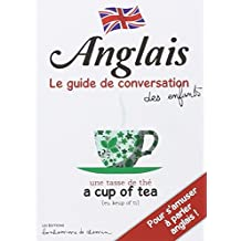 ANGLAIS GUIDE DE CONVERSATION DES ENFANTS
