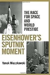 Eisenhower's Sputnik Moment: The Race for Space and World Prestige