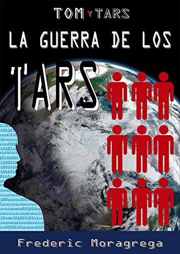 La guerra de los TARS (Tom y TARS nº 3) por Frederic Moragrega Garcia