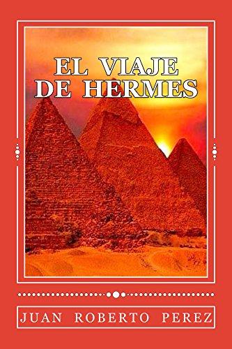 El Viaje de Hermes (Hermes Tres Veces Grande nº 1) por Juan Perez
