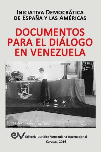DOCUMENTOS PARA EL DIÁLOGO EN VENEZUELA