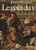 Le gout du vin by Emile Peynaud (1980-01-01)