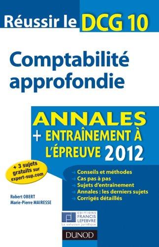 Réussir le DCG 10 - Comptabilité approfondie - Annales + Entraînement à l'épreuve 2012