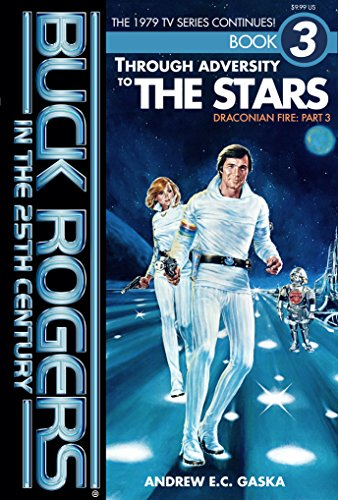 Buck Rogers in the 25th Century: Through Adversity to the Stars (Draconian Fire) (Volume 3)