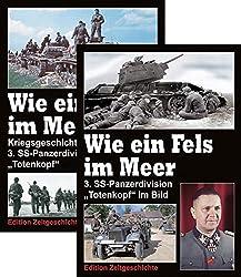 """Wie ein Fels im Meer (1 und 2): Kriegsgeschichte der 3. SS-Panzerdivision """"Totenkopf"""""""