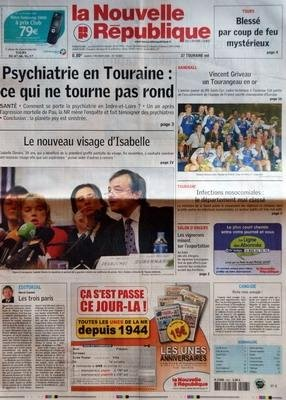 NOUVELLE REPUBLIQUE (LA) N? 18626 du 07-02-2006 TOURS - BLESSE PAR COUP DE FEU MYSTERIEUX - PSYCHIATRIE EN TOURAINE CE QUI NE TOURNE PAS ROND - SANTE - COMMENT SE PORTE LA PSYCHIATRIE EN INDRE-ET-LOIRE - UN AN APRES L'AGRESSION MORTELLE DE PAU LA NR MENE L'ENQUETE ET FAIT TEMOIGNER DES PSYCHIATRES - CONCLUSION LA PLANETE PSY EST SINISTREE - LE NOUVEAU VISAGE D'ISABELLE - EDITORIAL PAR HERVE CANNET - LES TROIS PARIS - HANDBALL - VINCENT GRIVEAU UN TOURANGEAU EN OR - TOURAINE - INFECTIONS NOSOC... par Collectif