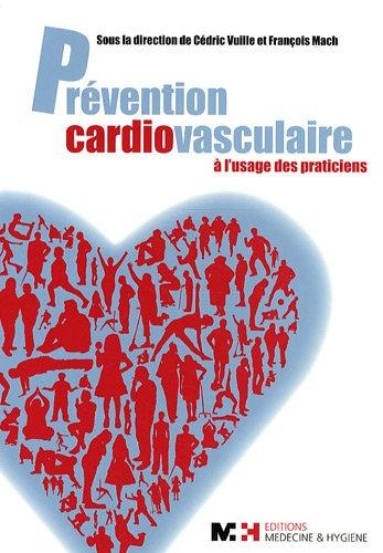 Prévention cardiovasculaire : A l'usage des praticiens