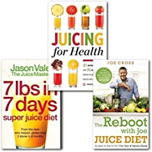 Juice Diet 3 Books Collection Set,(Juicing for Health, 7lbs in 7 Days: The Juice Master Diet and The Reboot with Joe Juice Diet - Lose weight, get healthy and feel amazing: As seen in the hit film 'Fat, Sick & Nearly Dead'