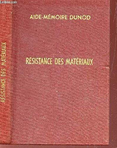 RESISTANCE DES MATERIAUX / Aide mémoire Dunod / 6e EDITION