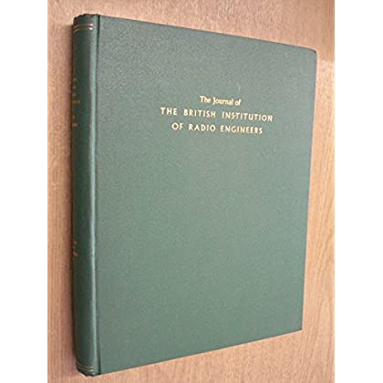 The Journal of The British Institution of Radio Engineers: Vol. 24, July to December 1962 by Anon