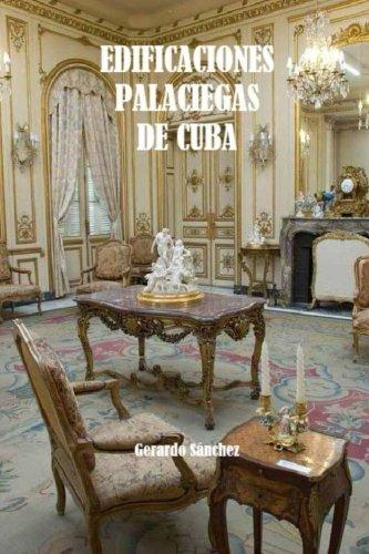 Edificaciones Palaciegas de Cuba por Gerardo Sanchez
