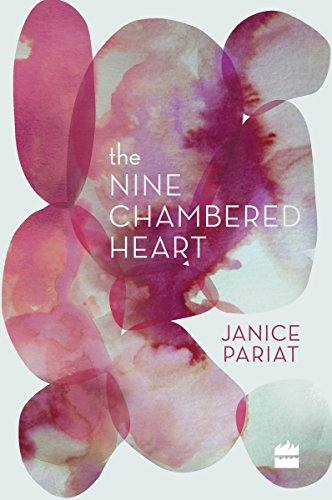 The Nine-Chambered Heart [Hardcover] [Jan 01, 2017] Janice Pariat