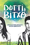 DOTTI & BITXO - 1: Como si no fuera suficiente con ser adolescente!