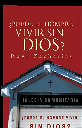 Puede el Hombre Vivir Sin Dios = Can Man Live Without God