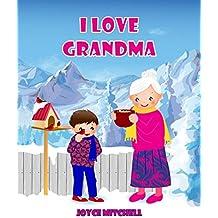 "Children's books : ""I Love Grandma 1"", (Illustrated Picture Book for ages 3-8. Teaching Kids Lifes Skills-Friendship) Beginner readers, … Kids books (Children's books-I Love Grandma):Fun stories!"
