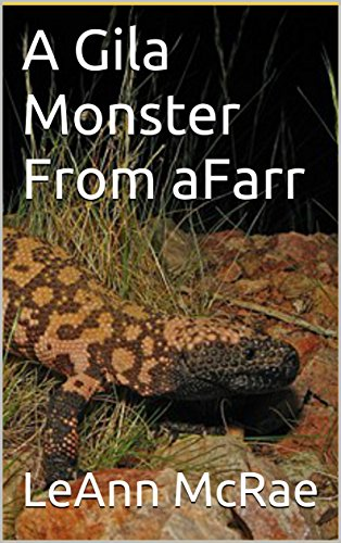 A Gila Monster From aFarr (English Edition)