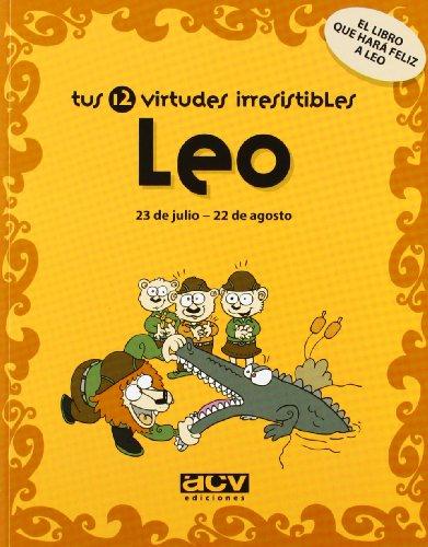 Tus 12 virtudes irresistibles: Leo