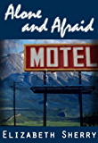 Alone and Afraid (Rocky Mountain Home Series Book 1) (English Edition)