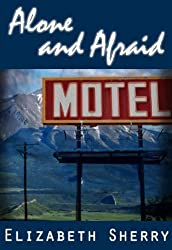 Alone and Afraid (Rocky Mountain Home Series Book 1)