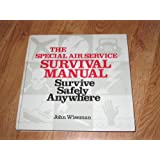 Survive Safely Anywhere: The SAS Survival Guide