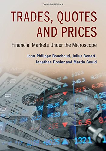 Trades, Quotes and Prices: Financial Markets Under the Microscope por Jean-Philippe Bouchaud
